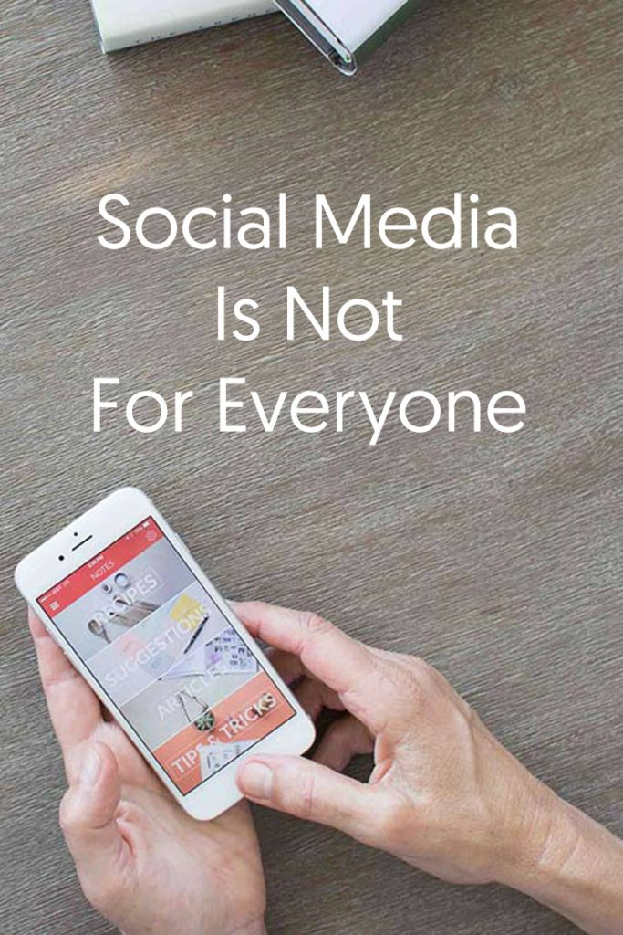 Social Media is not for everyone