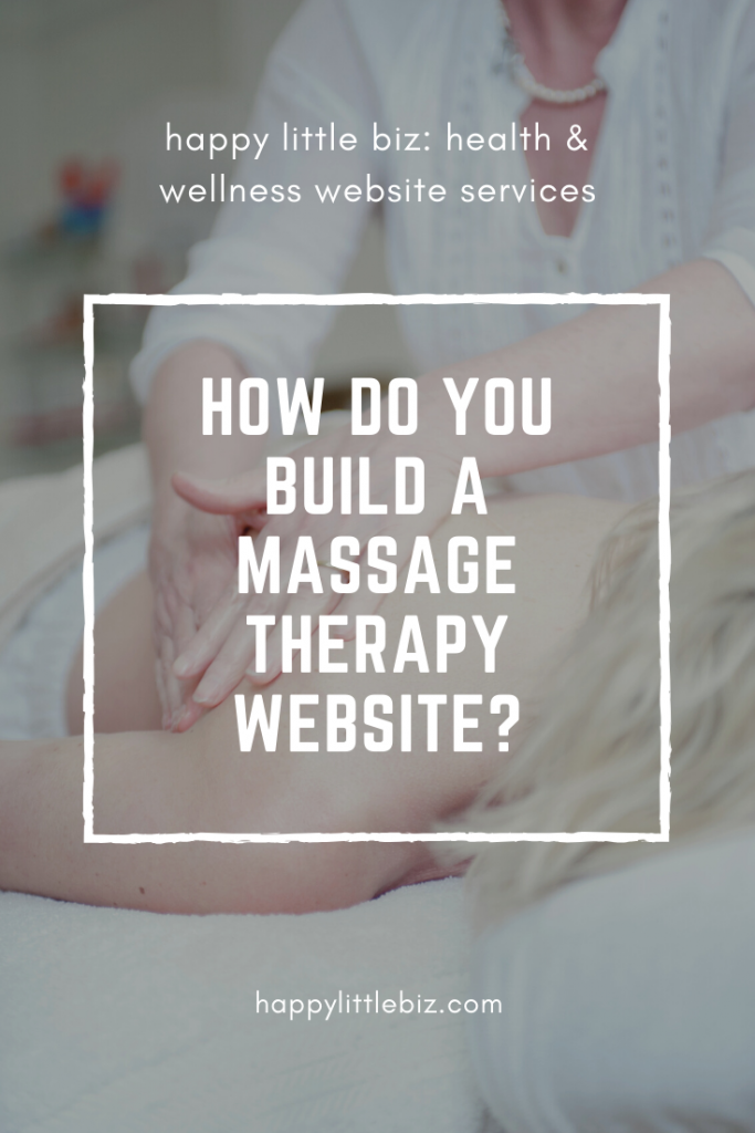 How to build your own massage therapy website: what's the first step?