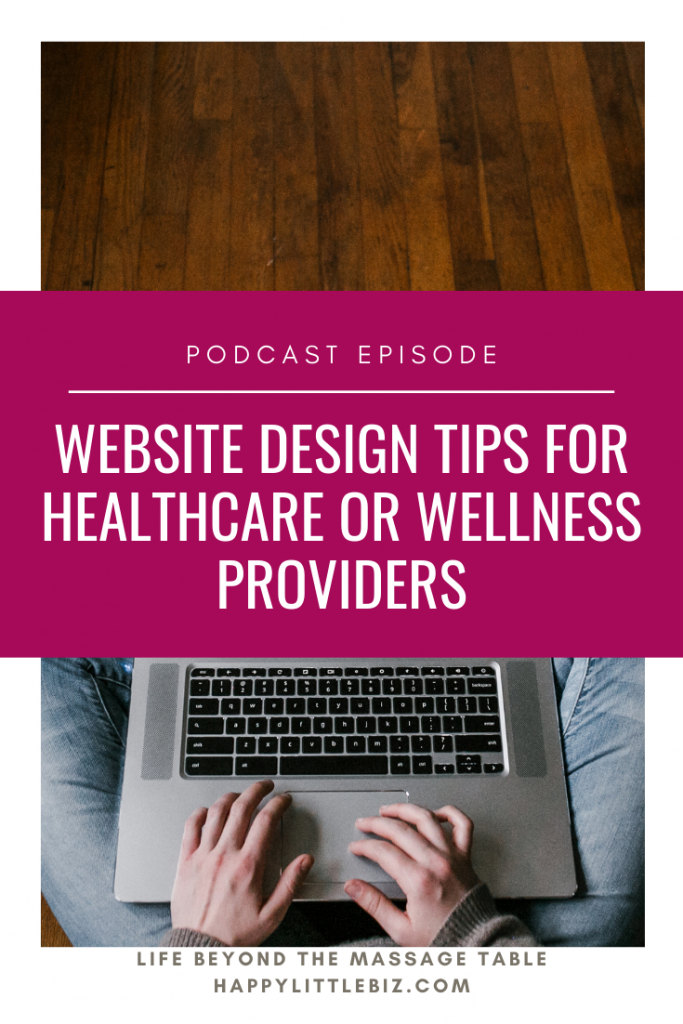 Website design tips for healthcare and wellness providers such as massage therapists. You can DIY your own website - and these tips from a professional designer will help!